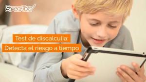 Smartick diseña un test online y gratuito que permite detectar el riesgo de discalculia en niños españoles